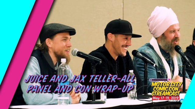 Juice and Jax Teller-All Panel with Charlie Hunnam Ryan Hurst and Theo Rossi plus Con Wrap Up with Caitlin Burt and Cory Stewart