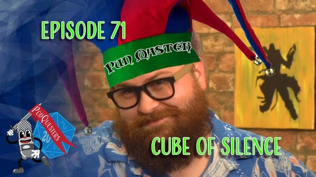 Podquesters - Episode 71: Cube Of Silence