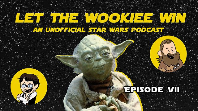 Let The Wookiee Win - Episode 7: Disney Plus Solo