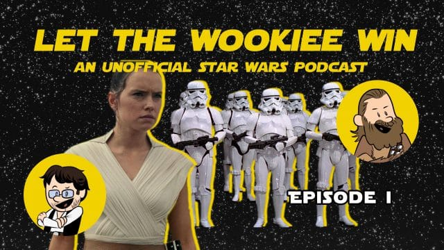 Let The Wookiee Win - Episode 1: The Pink Short Shorts Awaken