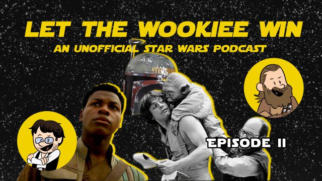 Let The Wookiee Win - Episode 2: Ashes of the Empire