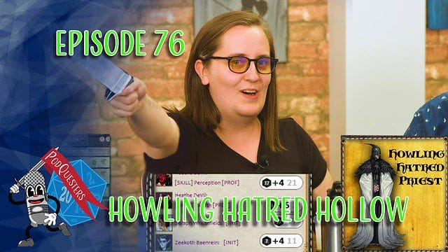 Podquesters - Episode 76: Howling Hatred Hollow