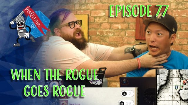 Podquesters - Episode 77: When the Rogue Goes Rogue