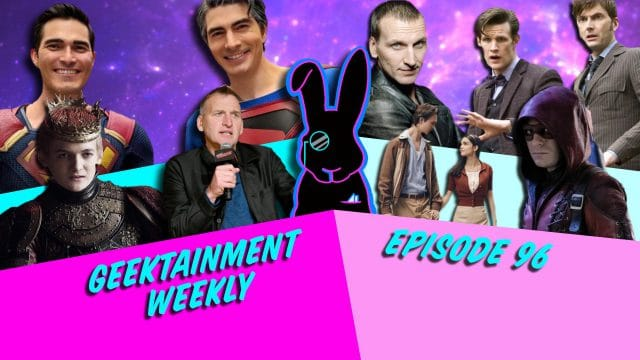 Geektainment Weekly - Episode 96 - It's No Laughing Matter