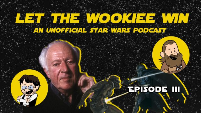 Let The Wookiee Win - Episode 3: The Resistance