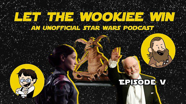 Let The Wookiee Win - Episode 5: A New Hotel in a Galaxy Far Far Away