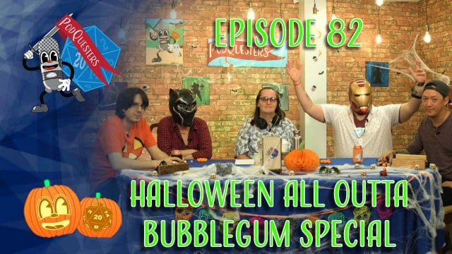 Podquesters - Episode 82: Halloween All Outta Bubblegum Special