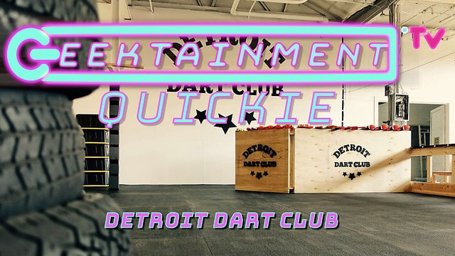 Geektainment Quickie - Detroit Dart Club