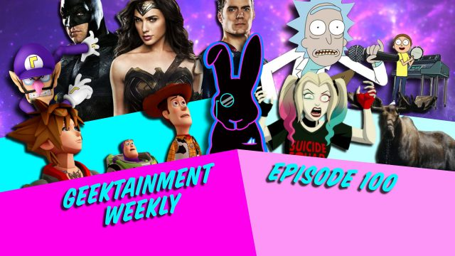 Geektainment Weekly - Episode 100 - Special 100