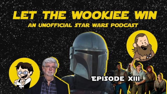 Let the Wookiee Win - Episode 13 : Star Wars Future