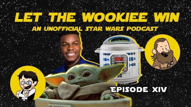 Let The Wookiee Win - Episode 14: Play It Again, Han