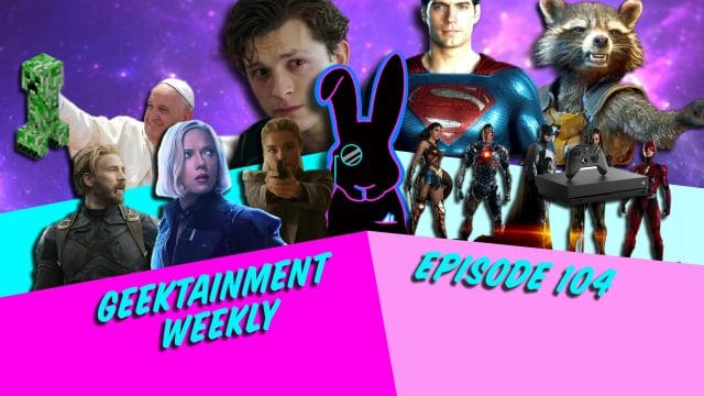 Geektainment Weekly - Episode 104 - When Ian is Out The Mice Will Fight
