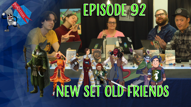 Podquesters – Episode 92: New Set Old Friends
