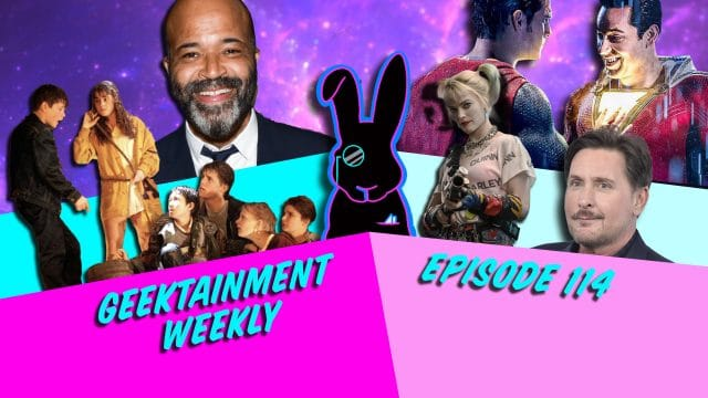 Geektainment Weekly - Episode 114 - We Assure You... We're Open...