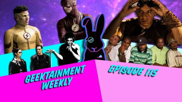 Geektainment Weekly - Episode 115 - Mission Fastpossible and the Furious