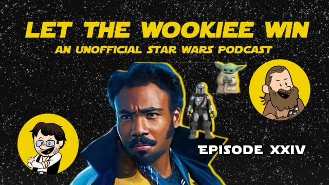 Let The Wookiee Win - Episode 24: The High Republic and it's Wookiee