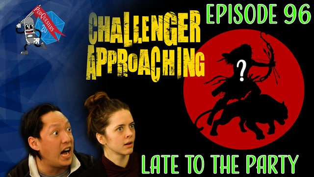Podquesters – Episode 96: Late To The Party
