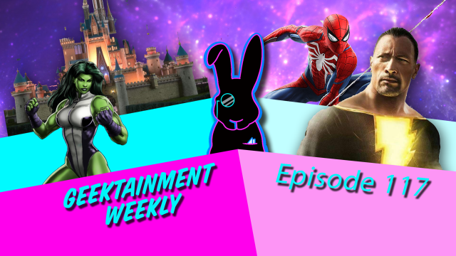 Geektainment Weekly - Episode 117 - Down with the Geekness