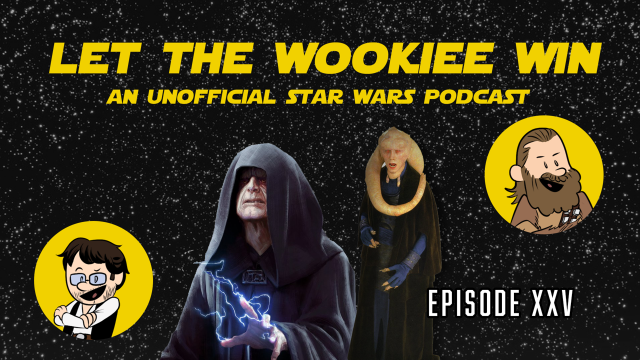 Let The Wookiee Win - Episode 25: Enter the Sarlacc